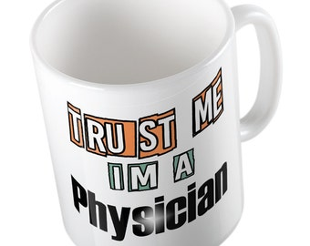 Trust me I'm a PHYSICIAN mug