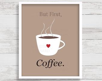 But First Coffee Printable Art, Coffee Wall Art, Coffee Poster, Coffee Home Decor, Kitchen Art, Digital Print, Coffee Lover Gift Idea