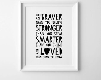 You are braver than you believe, inspirational quote for kids, Winnie the pooh quote, nursery wall art quote, kids room decor, nursery print