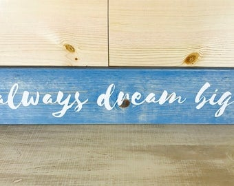 Always Dream Big Wood Sign // Wooden Inspirational Sign // Motivational Wood Sign // Ready to Ship
