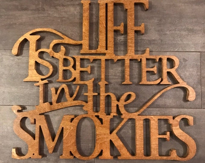 Life is Better in the Smokies  Great Smoky Mountains Mountain Lover
