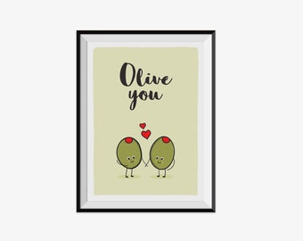 Olive you - Print - Valentines gift -  Birthday present - Anniversary present - Boyfriend gift - Girlfriend gift - Wedding present