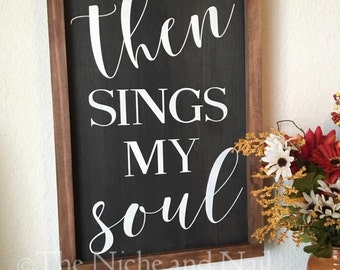 Then Sings My Soul, Religious Home Decor, Scripture Signs, Rustic Home Decor