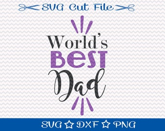 Happy Fathers Day / World's Best Dad / SVG File / SVG Cut File /  SVG Download / Fathers Day File / Dad svg