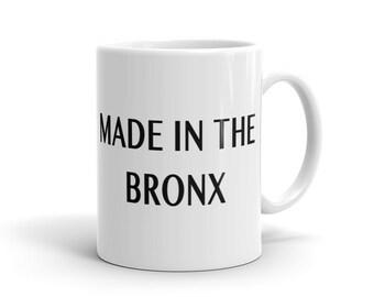 Made In The Bronx Mug, Bronx Native Mug, New York Native Mug, Bronx Mug, Bronx Gift, New York City Mug, NYC Bronx Mug NYC Mug New York #1204