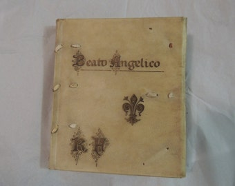 Beato Angelico Vintage book - published in Florence, Italy Vellum binding with worn gold leaf 1908 Italian  by M.J. De Crozals