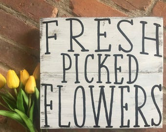 Fresh picked flowers distressed Wood Sign