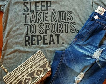 Eat,  Sleep, Take Kids to Sports, Repeat tee