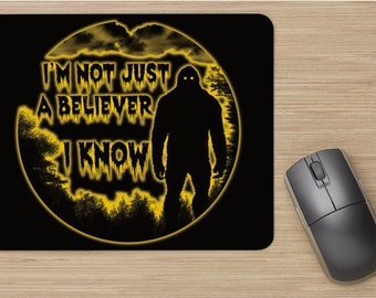 I'm not just a Believer... I know Mouse Pad