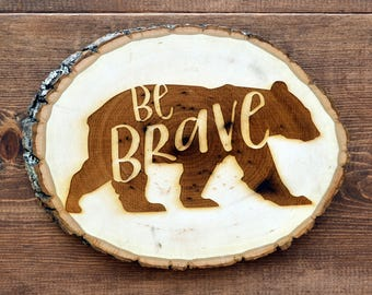 wood sign, wooden art, wooden signs, wood burning, wood burning art, woodland nursery decor, rustic home decor, rustic decor, be brave, bear
