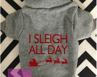 Christmas Dog Hoodie, Dog Hoodie, Dog Sweater, Dog Sweatshirt, I Sleigh All Day