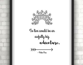 To live would be an awfully big adventure, peter pan typography quote print, foil print, wall art, nursery decor, childrens bedroom art,