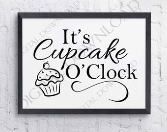 It's cupcake o'clock SVG Design Vector Digital Download - Typography Art Print, Clipart Quote Sign, Sayings Printable, svg pdf ai jpg file