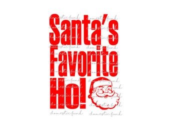Santa's Favotire Ho! SVG
