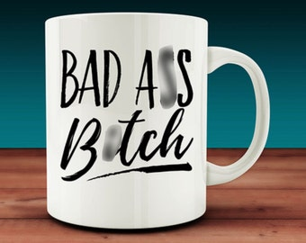 Bad Ass B*tch Mug (W12)