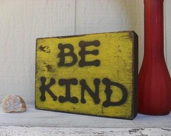 "Reclaimed Wood Block Shelf Sitter ""Be Kind"" Rustic Decor Hippie Hippy Boho"