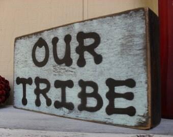 "Reclaimed Wood Block ""Our Tribe"" Sign Shelf Sitter Rustic Tribal Shabby Decor Family"