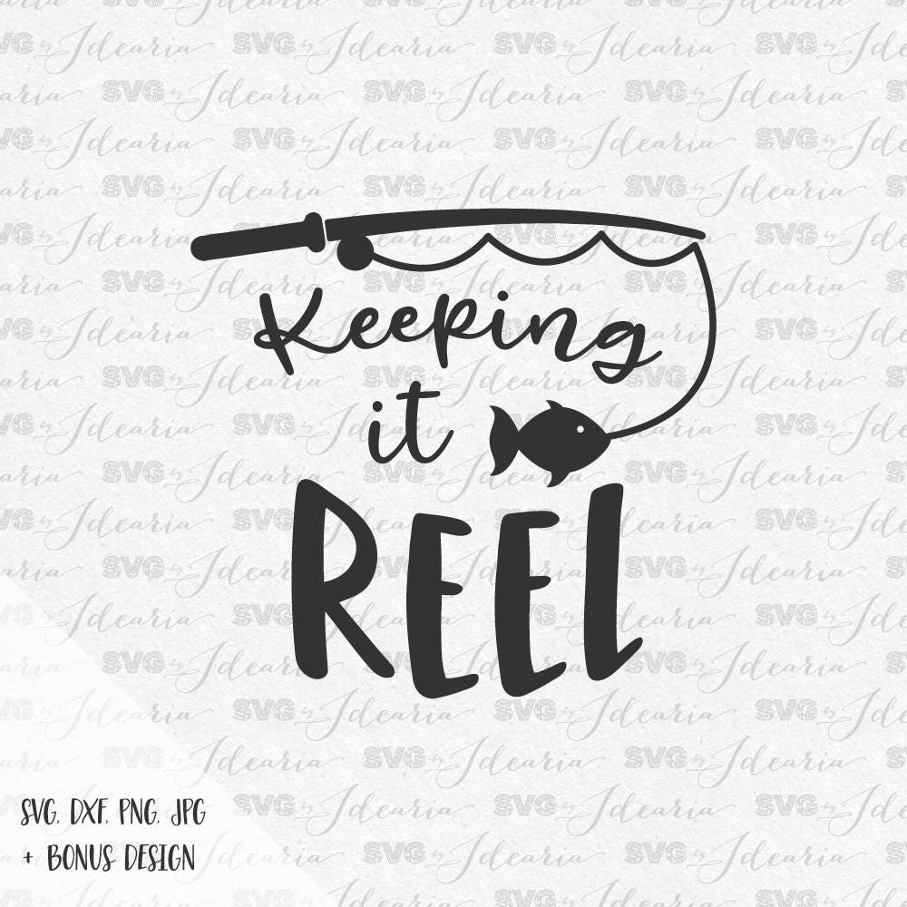 keeping it reel svg fishing pole svg fish svg hunting svg Funny Camping Signs Funny Camping Stickers Decals