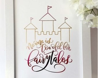 No One Is Too Old For Fairytales print