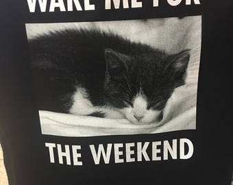 Wake me for the weekend sleepy cat shirt