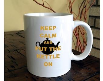 Keep Calm and Put The Kettle On Tea Mug   Tea Cup   Tea Lover Gift