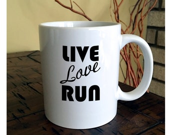 Live, Love, Run Coffee Mug | Runner Mug | Athletic Mug | Marathon Coffee Mug