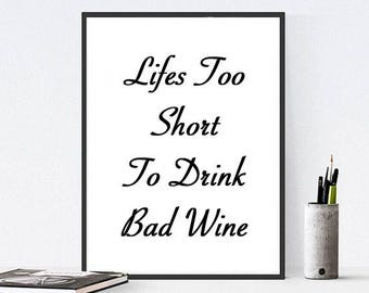 Lifes Too Short To Drink Bad Wine