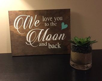 We love you to the moon and back sign,  nursery decor, child theme, nursery sign, I love to the moon and back