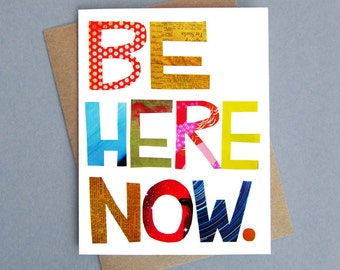 Be Here Now, Greeting Card, Blank Card, Mindfulness, Thinking of You, Encouragement, Inspiration