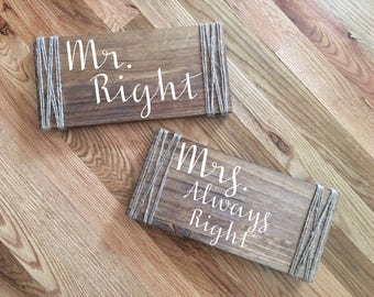 Mr.Right and Mrs. Always Right Chair Signs-Wedding Chair Sign-Mr.Right & Mrs.Always Right Sign-Rustic Wedding Decor-Mr Mrs Table Signs