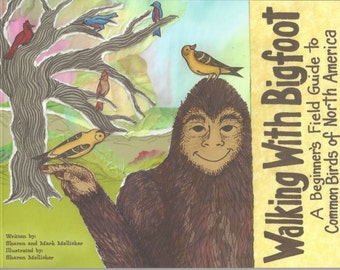 Walking With Bigfoot - A Beginners Field Guide to Common Birds of North America