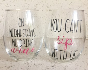 On Wednesdays we Drink Wine & You cant sip with us wine glasses. Mean Girl Wine Glass Set. Mean Girls. Mean Girl