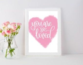 You Are So Loved | Wall Print | Love Print | Nursery Wall Print | Heart | Valentines Day Print | Nursery Decor | Valentines Decor