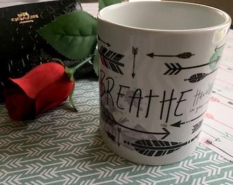 Breathe, Have Faith Mug