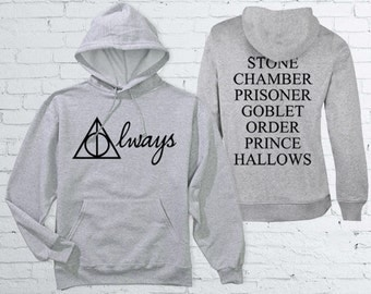 Always Harry Potter Hoodie. Hooded Sweatshirt Harry Potter Always . Stone. Chamber. Prisoner. Goblet. Order. Prince. Hallows