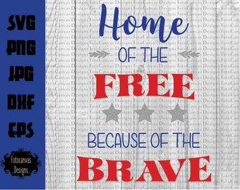 Home of the Free Because of the Brave SVG, ClipArt, Silhouette Cameo, Cricut, Cutting File, Military svg, Fourth of July SVG, Summer