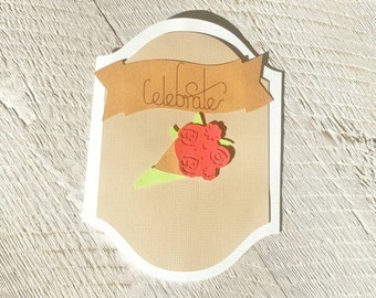 Celebrate Rose Bouquet Handmade Card, perfect for Anniversary, Congratulations, Wedding, Birthday, or Just Because!