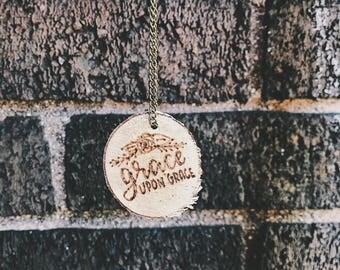 "Woodburned birch necklace ""grace upon grace"""