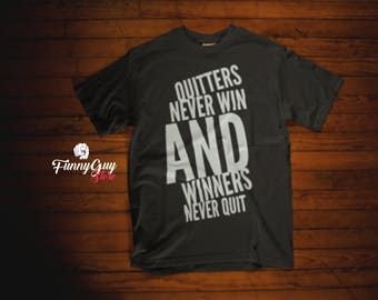 Winners T-shirt - Motivational Shirt - Winners Never Quit - Get Hyped - Gift For Him - Gift For Her