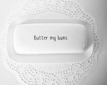Butter Dish With Lid, Customized Butter Dish, Porcelain Butter Dish, Butter My Buns