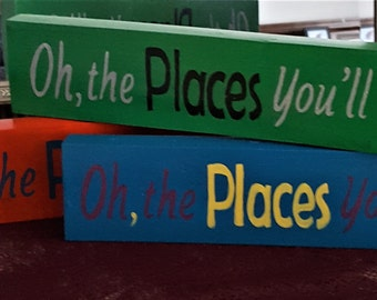 Oh, The places you'll go- Painted signs-Sayings and quotes-Children's decor-Signs-shelf signs-shelf sitters, Home and living-home decor-Gift