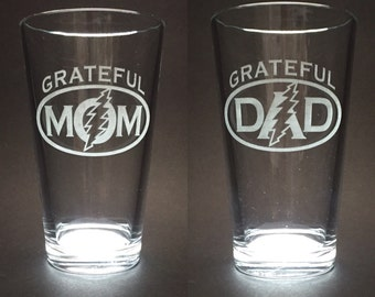 Grateful Dad or Grateful Mom etched Pint glasses - Grateful Dead