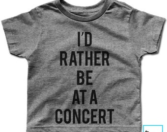I'd Rather Be At A Concert | Music Shirt | Concert Shirt | Music Teacher Gift | Concert Tee | Funny Shirt | Quote Shirt | Kid's T-shirt