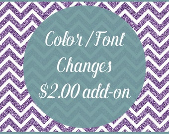 Custom Font or Color Changes / Add-On to Any Instant Download for Custom Revisons!