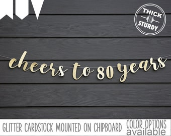 Cheers to 80 Years, 80th birthday banner, Happy Birthday banner, Gold Glitter party decorations, custom birthday banner, cursive banner