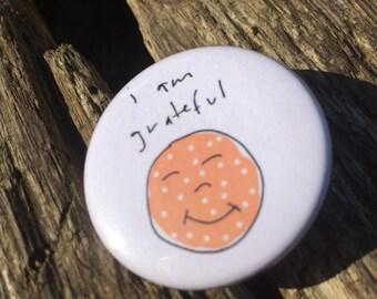 Grateful Badge - Gratitude Badge - Mindfulness Badge - Button Badge - Mindfulness Gift - Positivity Pin - Thank You Badge - 38mm