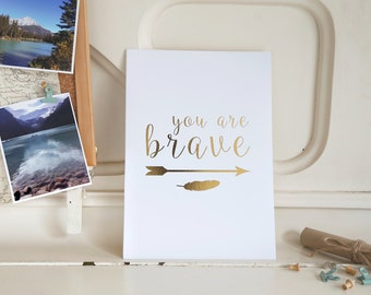 You are Brave Gold Foil A4 Print | Nursery Prints, Wanderlust Poster, Explorer, Mountain Decor, Inspirational Quotes