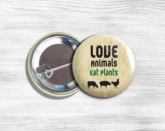 """Vegan Vegetarian """"Love Animals Eat Plants"""" Pinback Button Pin 1.75"""" Tan"""