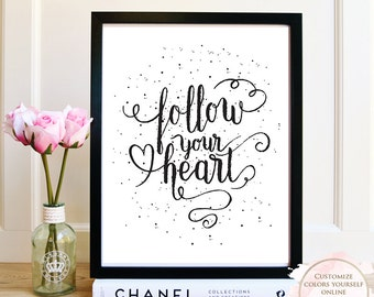 Printable wall art, Follow Your Heart, Motivational art, Inspirational Art, printable quote, Wall art prints, Home decor, Printable Gift