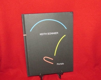"""Keith Sonnier """"Portals"""" Hardover"""
